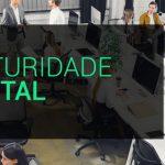 Qual é a maturidade digital da sua empresa?