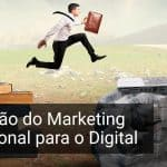 Converta Mais: Migração do marketing tradicional para o digital