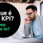 O que é KPI e como defini-lo para meu projeto?